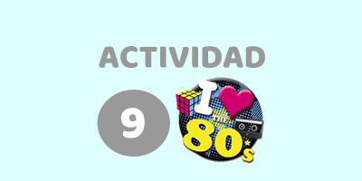 ACTIVIDAD Nº 9 – ESPECIAL SERIES DE LOS 80