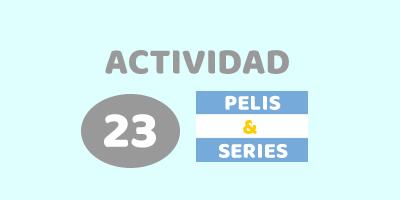 ACTIVIDAD 23 – DESCUBRÍ LAS PELÍCULAS Y SERIES ARGENTINAS