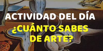 ACTIVIDAD DEL DÍA – ¿Cuánto sabes de arte?