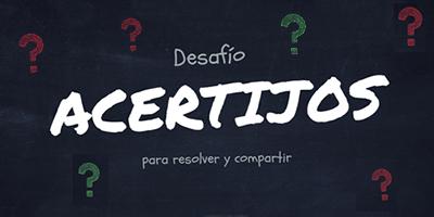 ACTIVIDAD DEL DÍA – ¿QUÉ TAN BUEN@ SOS CON LOS ACERTIJOS?